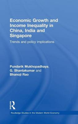 Economic Growth and Income Inequality in China, India and Singapore: Trends and Policy Implications (Hardback)