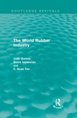 The World Rubber Industry - Routledge Revivals (Hardback)