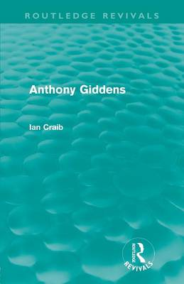 Anthony Giddens - Routledge Revivals (Paperback)