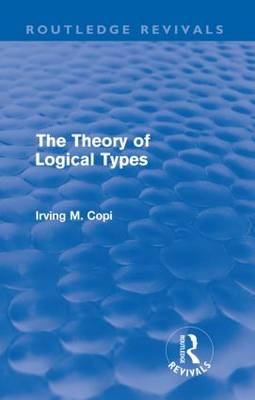 The Theory of Logical Types: Monographs in Modern Logic (Paperback)