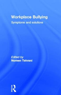 Workplace Bullying: Symptoms and Solutions (Hardback)