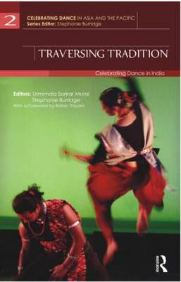 Traversing Tradition: Celebrating Dance in India - Celebrating Dance in Asia and the Pacific (Hardback)