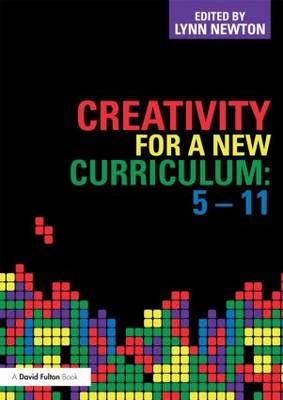 Creativity for a New Curriculum: 5-11 (Paperback)