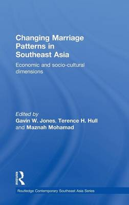 Changing Marriage Patterns in Southeast Asia: Economic and Socio-Cultural Dimensions (Hardback)