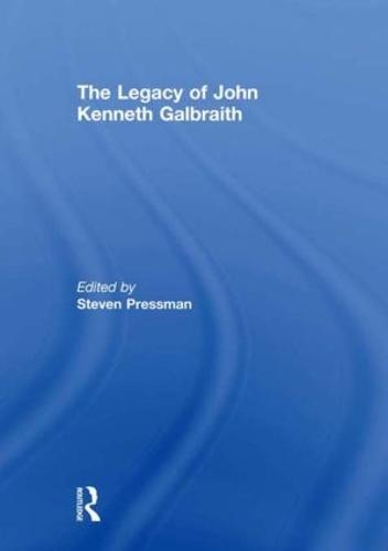 The Legacy of John Kenneth Galbraith (Hardback)