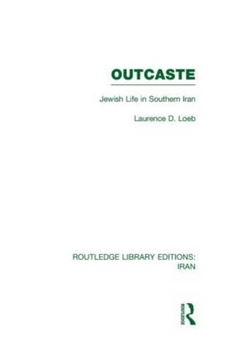 Outcaste: Jewish Life in Southern Iran - Routledge Library Editions: Iran (Hardback)