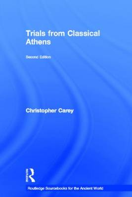 Trials from Classical Athens - Routledge Sourcebooks for the Ancient World (Hardback)