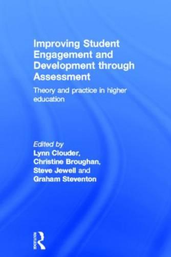 Improving Student Engagement and Development through Assessment: Theory and practice in higher education (Hardback)