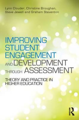 Improving Student Engagement and Development through Assessment: Theory and practice in higher education (Paperback)