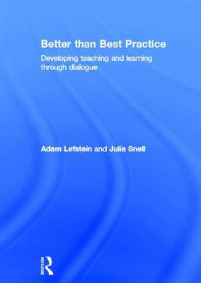 Better than Best Practice: Developing teaching and learning through dialogue (Hardback)