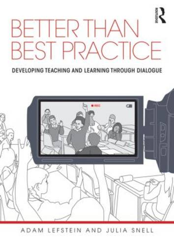 Better than Best Practice: Developing teaching and learning through dialogue (Paperback)