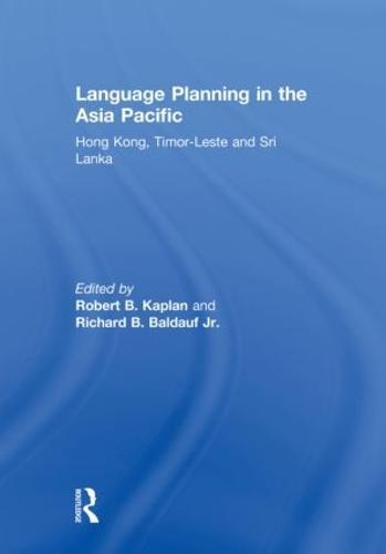 Language Planning in the Asia Pacific: Hong Kong, Timor-Leste and Sri Lanka (Hardback)
