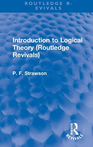 Introduction to Logical Theory - Routledge Revivals (Hardback)