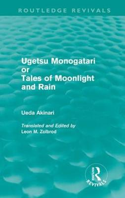 Ugetsu Monogatari or Tales of Moonlight and Rain: A Complete English Version of the Eighteenth-Century Japanese collection of Tales of the Supernatural - Routledge Revivals (Hardback)