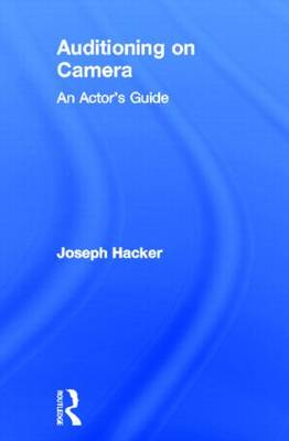 Auditioning On Camera: An Actor's Guide (Hardback)
