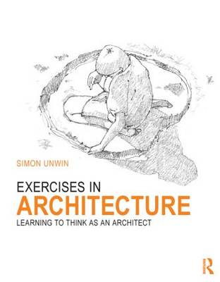 Exercises in Architecture: Learning to Think as an Architect (Hardback)