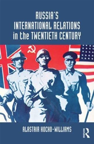 Russia's International Relations in the Twentieth Century (Paperback)