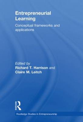 Entrepreneurial Learning: Conceptual Frameworks and Applications - Routledge Studies in Entrepreneurship (Paperback)
