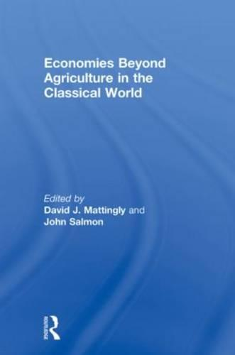Economies Beyond Agriculture in the Classical World - Leicester-Nottingham Studies in Ancient Society (Paperback)