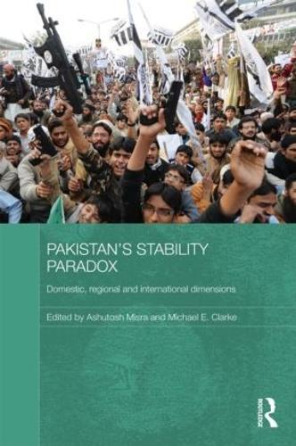 Pakistan's Stability Paradox: Domestic, Regional and International Dimensions (Hardback)