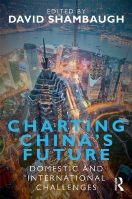 Charting China's Future: Domestic and International Challenges (Paperback)