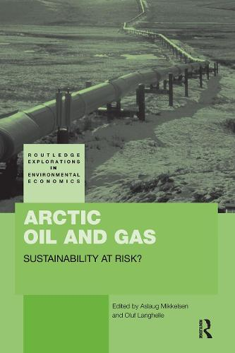 Arctic Oil and Gas: Sustainability at Risk? (Paperback)