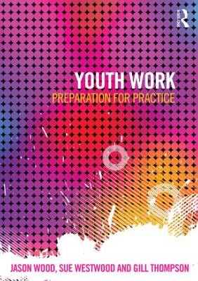 Youth Work: Preparation for Practice (Paperback)
