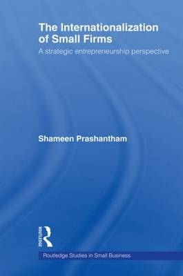 The Internationalization of Small Firms: A Strategic Entrepreneurship Perspective (Paperback)