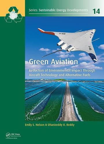 Green Aviation: Reduction of Environmental Impact Through Aircraft Technology and Alternative Fuels - Sustainable Energy Developments (Hardback)