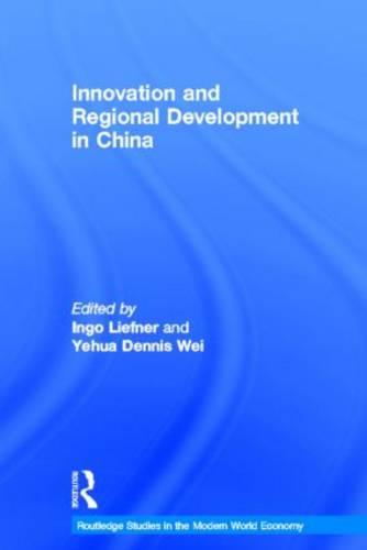 Innovation and Regional Development in China - Routledge Studies in the Modern World Economy (Hardback)