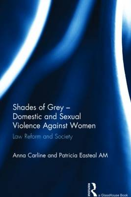 Shades of Grey - Domestic and Sexual Violence Against Women: Law Reform and Society (Hardback)