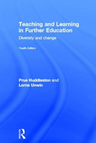 Teaching and Learning in Further Education: Diversity and change (Hardback)