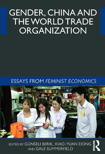 Gender, China and the World Trade Organization: Essays from Feminist Economics (Paperback)