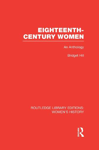 Eighteenth-century Women: An Anthology - Routledge Library Editions: Women's History (Hardback)