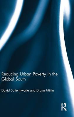 Reducing Urban Poverty in the Global South (Hardback)