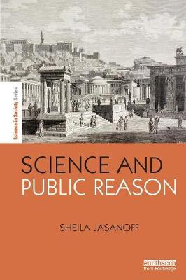 Science and Public Reason - The Earthscan Science in Society Series (Paperback)