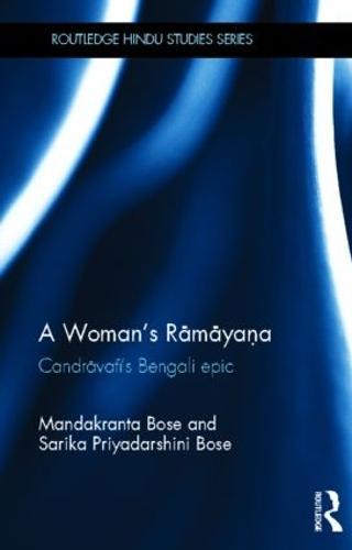 A Woman's Ramayana: Candravati's Bengali Epic - Routledge Hindu Studies Series (Hardback)