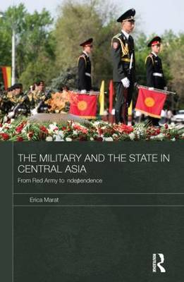 The Military and the State in Central Asia: From Red Army to Independence (Paperback)