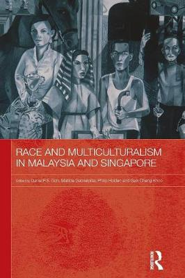 Race and Multiculturalism in Malaysia and Singapore - Routledge Malaysian Studies Series (Paperback)