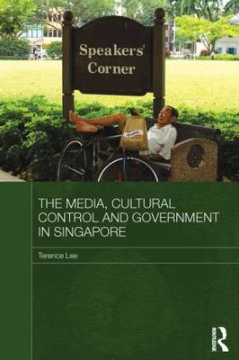The Media, Cultural Control and Government in Singapore (Paperback)