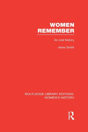 Women Remember: An Oral History - Routledge Library Editions: Women's History (Hardback)