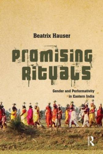 Promising Rituals: Gender and Performativity in Eastern India (Hardback)