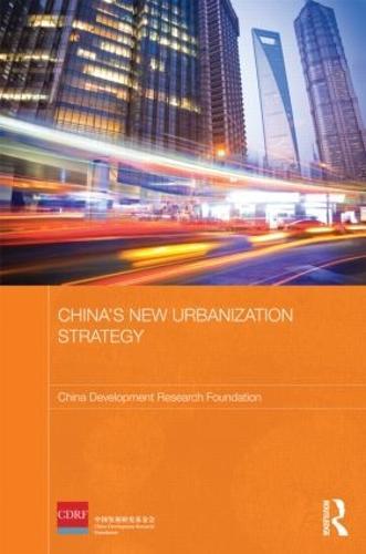 China's New Urbanization Strategy - Routledge Studies on the Chinese Economy (Hardback)