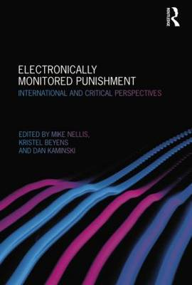 Electronically Monitored Punishment: International and Critical Perspectives (Paperback)