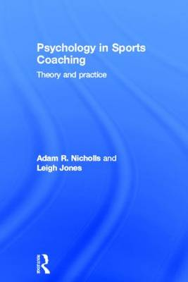Psychology in Sports Coaching: Theory and Practice (Hardback)