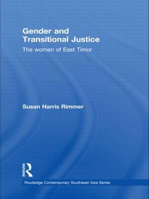 Gender and Transitional Justice: The Women of East Timor (Paperback)
