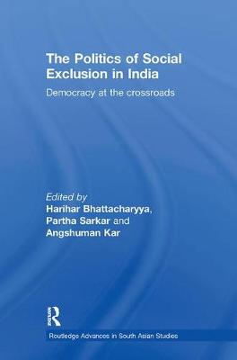 The Politics of Social Exclusion in India: Democracy at the Crossroads (Paperback)