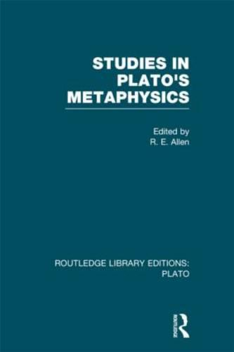Studies in Plato's Metaphysics - Routledge Library Editions: Plato (Hardback)