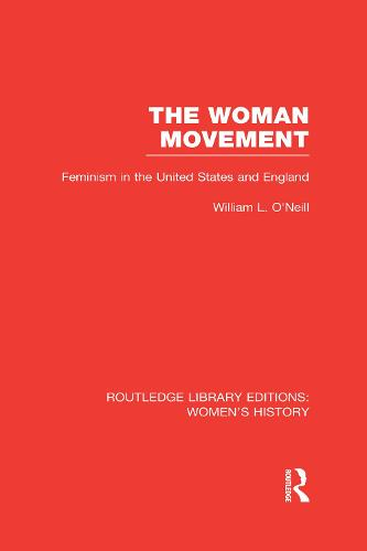 The Woman Movement: Feminism in the United States and England - Routledge Library Editions: Women's History (Hardback)