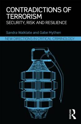 Contradictions of Terrorism: Security, risk and resilience - New Directions in Critical Criminology (Paperback)